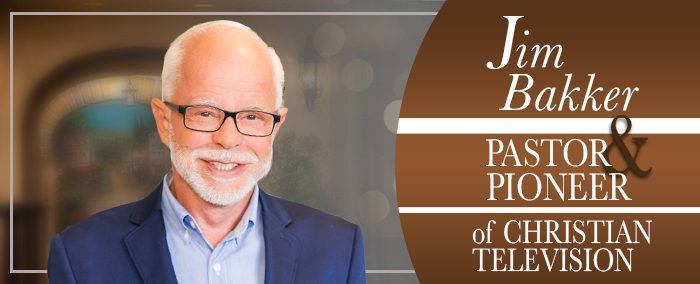 About Pastor Jim Bakker | The Jim Bakker Show