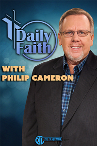 Daily Faith with Philip Cameron