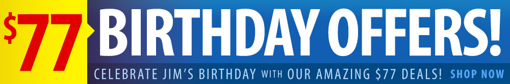 Shop Jim's $77 Birthday Offers Today