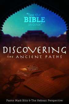 Discovering the Ancient Paths with Pastor Mark Biltz