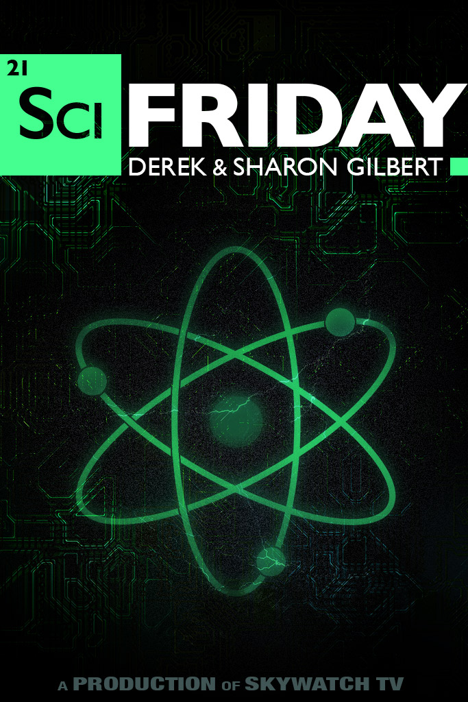 SciFriday with Derek & Sharon Gilbert