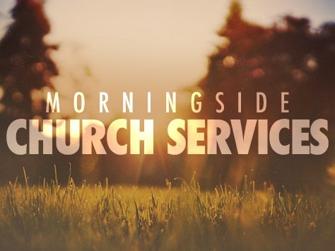 Morningside Church Services