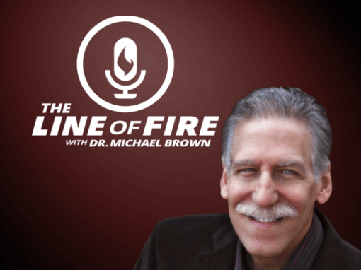 The Line of Fire with Dr Michael Brown