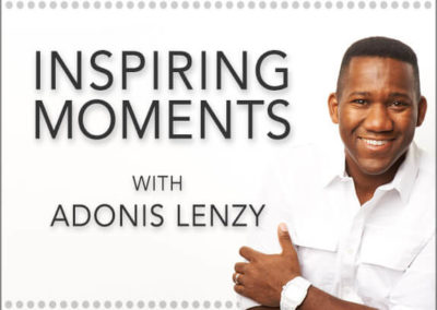 Inspiring Moments with Adonis Lenzy