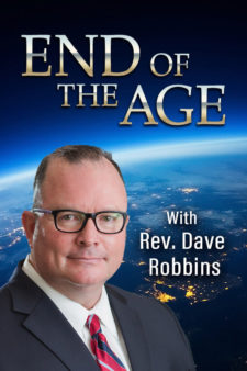 End of the Age with Rev. Dave Robbins