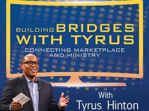 Building Bridges with Tyrus Hinton
