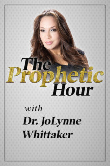The Prophetic Hour with Dr. JoLynne Whittaker
