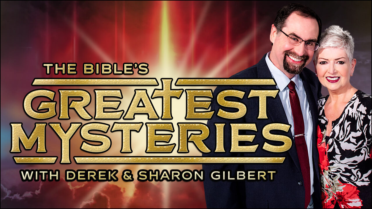The Bible's Greatest Mysteries with Derek & Sharon Gilbert