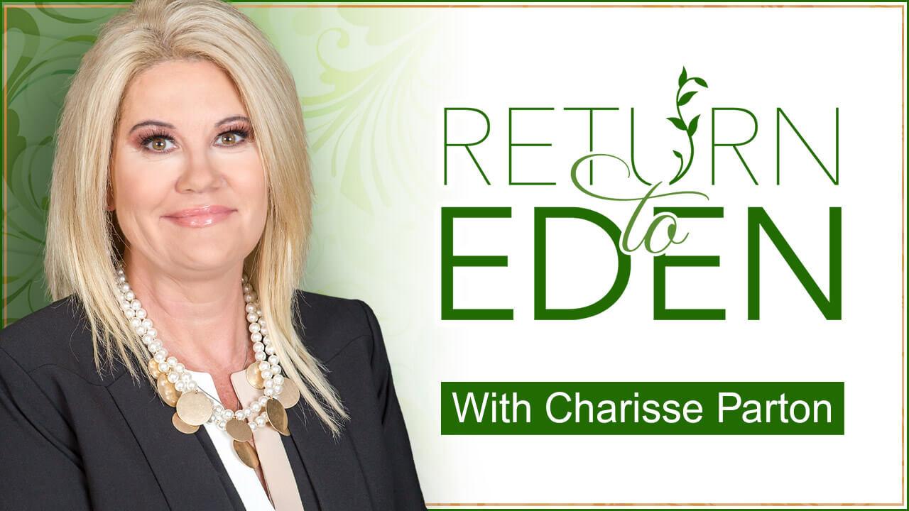 Return to Eden with Charisse Parton
