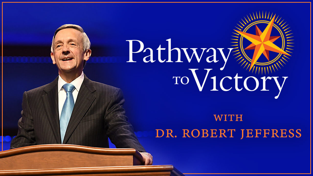 Pathway to Victory with Dr. Robbert Jeffress